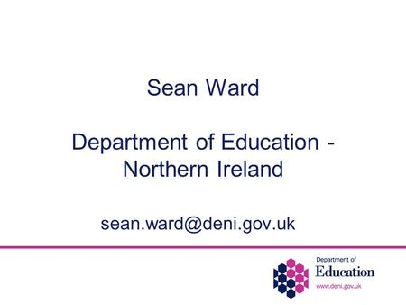 Sean Ward Department of Education - Northern Ireland