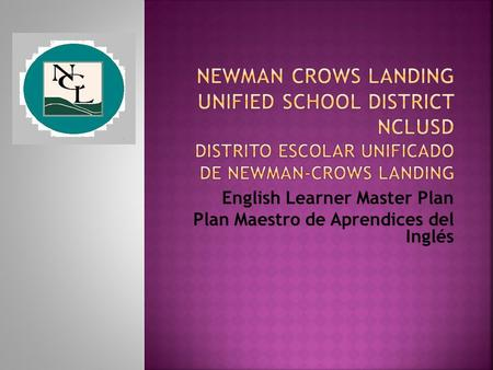 English Learner Master Plan Plan Maestro de Aprendices del Inglés.