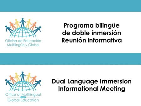 Dual Language Immersion Informational Meeting Programa bilingüe de doble inmersión Reunión informativa.