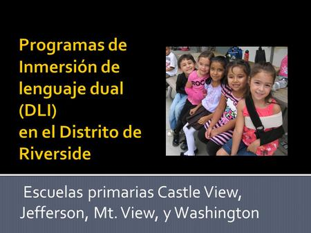 Escuelas primarias Castle View, Jefferson, Mt. View, y Washington.