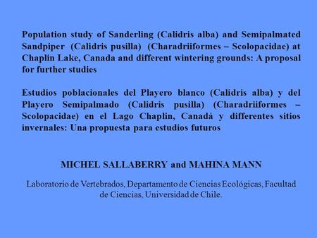 Population study of Sanderling (Calidris alba) and Semipalmated Sandpiper (Calidris pusilla) (Charadriiformes – Scolopacidae) at Chaplin Lake, Canada and.