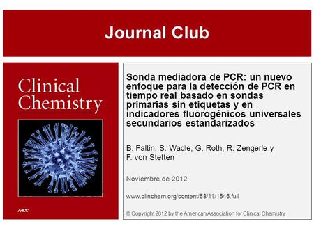 © Copyright 2009 by the American Association for Clinical Chemistry Sonda mediadora de PCR: un nuevo enfoque para la detección de PCR en tiempo real basado.