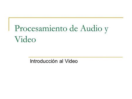 Procesamiento de Audio y Video