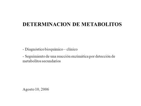 DETERMINACION DE METABOLITOS