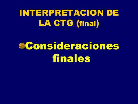 INTERPRETACION DE LA CTG (final)