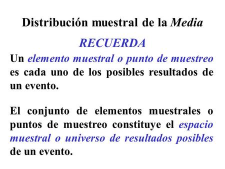 Distribución muestral de la Media