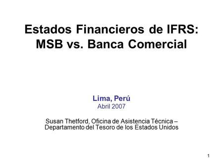 Estados Financieros de IFRS: MSB vs. Banca Comercial