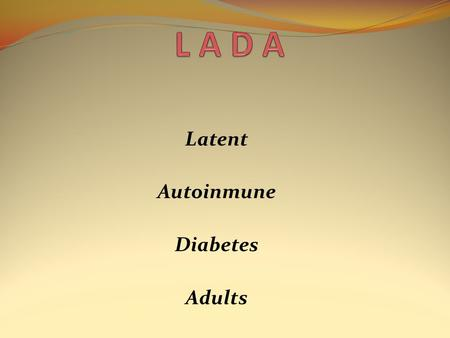 Latent Autoinmune Diabetes Adults