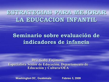 Washington DC, Guatemala Febreo 3, 2009