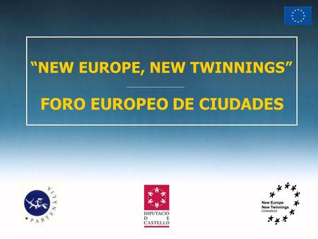 """NEW EUROPE, NEW TWINNINGS"" FORO EUROPEO DE CIUDADES."