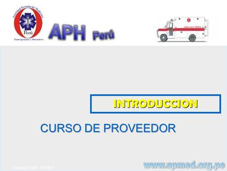 Copyright 2008 - SPMED INTRODUCCION CURSO DE PROVEEDOR.