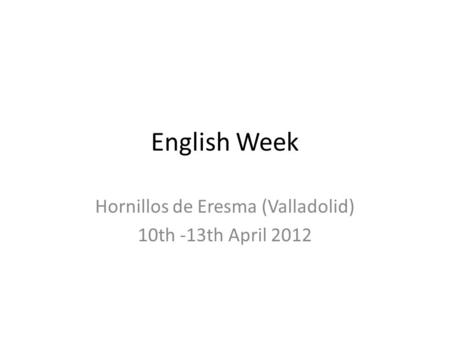 Hornillos de Eresma (Valladolid) 10th -13th April 2012