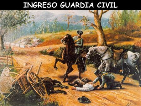 INGRESO GUARDIA CIVIL 1.