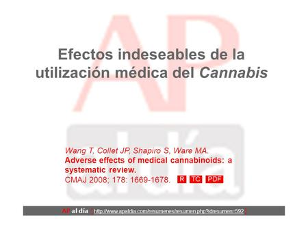 Efectos indeseables de la utilización médica del Cannabis Wang T, Collet JP, Shapiro S, Ware MA. Adverse effects of medical cannabinoids: a systematic.
