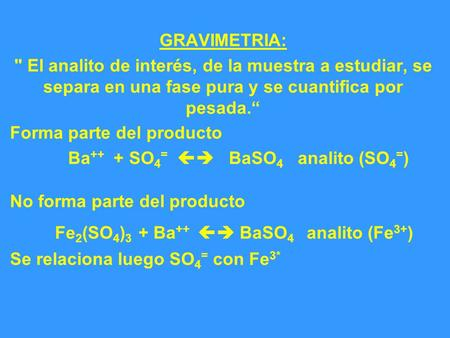 Fe2(SO4)3 + Ba++  BaSO4 analito (Fe3+)