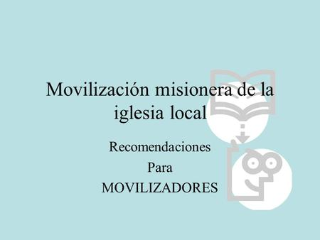 Movilización misionera de la iglesia local