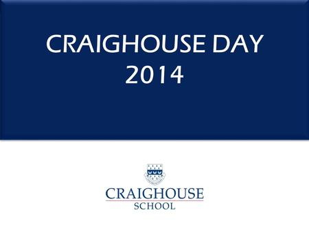 CRAIGHOUSE DAY 2014.