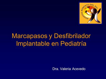 Marcapasos y Desfibrilador Implantable en Pediatría