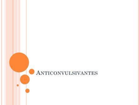 Anticonvulsivantes.