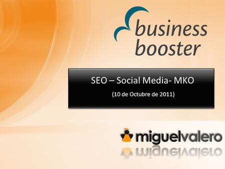 SEO – Social Media- MKO (10 de Octubre de 2011). 1. SEO: Search Engine Optimization.