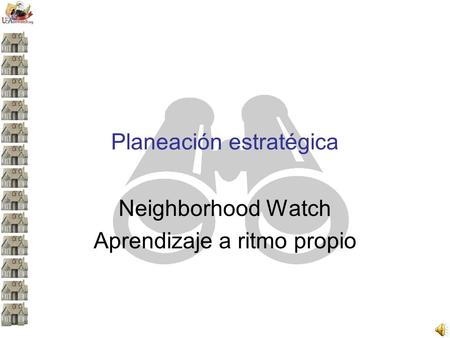 Planeación estratégica Neighborhood Watch Aprendizaje a ritmo propio.