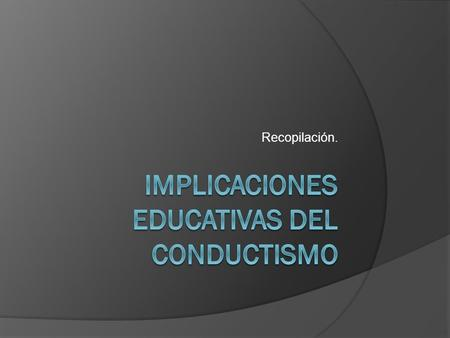 Implicaciones educativas del conductismo