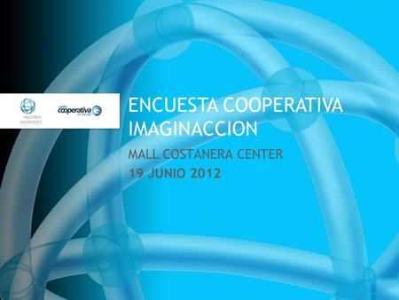 ENCUESTA COOPERATIVA IMAGINACCION MALL COSTANERA CENTER 19 JUNIO 2012.