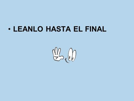 LEANLO HASTA EL FINAL.