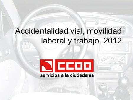 Accidentalidad vial, movilidad laboral y trabajo. 2012.