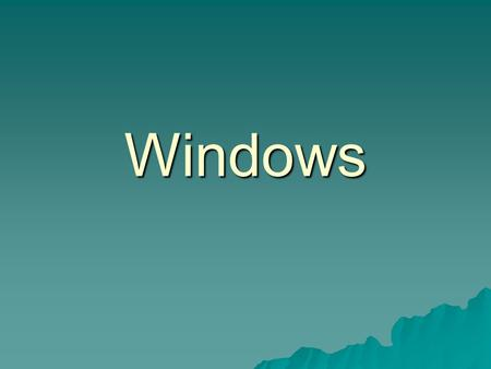Windows.