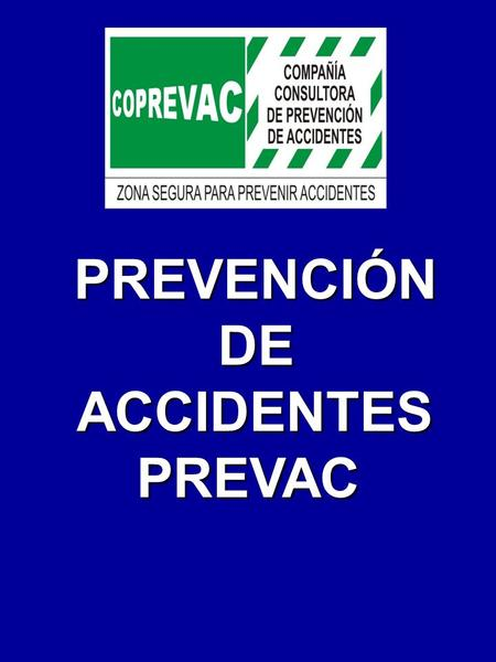 PREVENCIÓN PREVENCIÓN DE DE ACCIDENTES ACCIDENTESPREVAC.