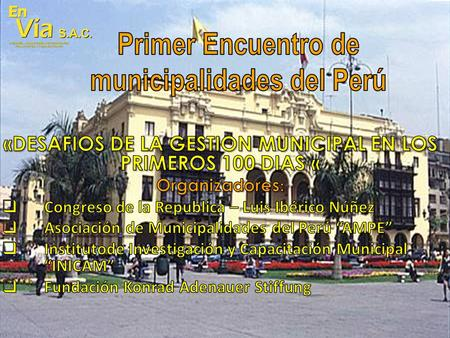 CENTRO HISTÓRICO DE LIMA nextprevious Previous Next PlayPrevious 5/10 Next Municipal Palace (Foto : J. L. Tord) Close.