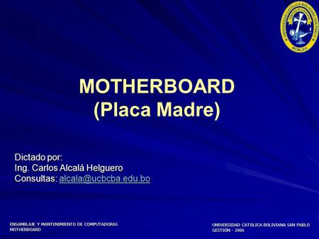 MOTHERBOARD (Placa Madre)