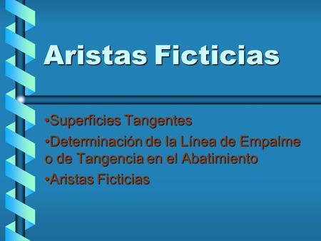 Aristas Ficticias Superficies Tangentes
