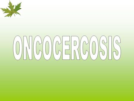 ONCOCERCOSIS.