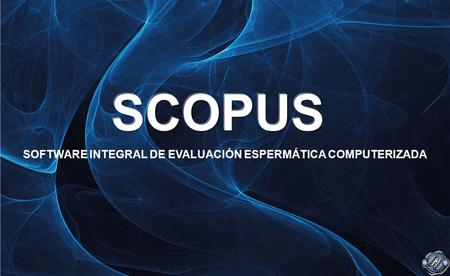 SOFTWARE INTEGRAL DE EVALUACIÓN ESPERMÁTICA COMPUTERIZADA.