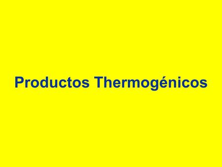 Productos Thermogénicos