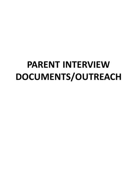 PARENT INTERVIEW DOCUMENTS/OUTREACH. Migrant Dental Screenings Child's Last Name First NameMI Date of Birth(month/day/year)Sex: MF AddressCity StateZipTelephone(