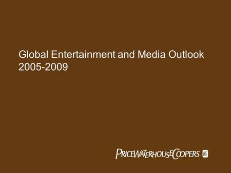 Global Entertainment and Media Outlook 2005-2009.