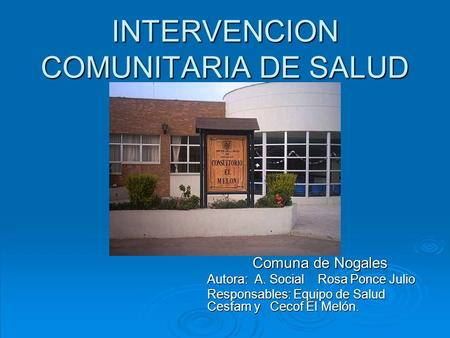 INTERVENCION COMUNITARIA DE SALUD FAMILIAR