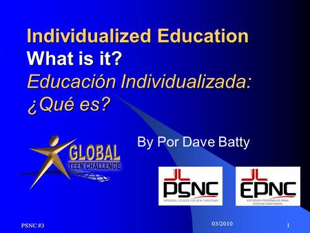 03/2010 1 Individualized Education What is it? Educación Individualizada: ¿Qué es? By Por Dave Batty PSNC #3.