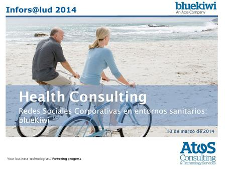 1 | 2014 | Health Consulting Your business technologists. Powering progress 13 de marzo de 2014 Health Consulting Redes Sociales Corporativas en entornos.