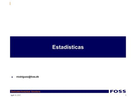 Dedicated Analytical Solutions April 13, 20151 Estadísticas 