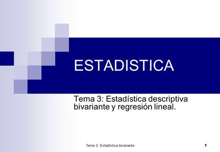 Tema 3: Estadística descriptiva bivariante y regresión lineal.