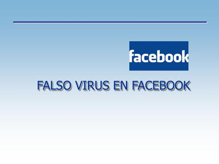 "FALSO VIRUS EN FACEBOOK. ALERT — Has your facebook been running slow lately? Go to ""Settings"" and select ""application settings"", change the dropdown box."