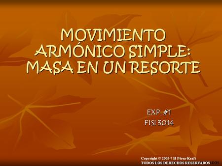 MOVIMIENTO ARMÓNICO SIMPLE: MASA EN UN RESORTE