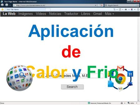 Your Page Name – Internet Web Browser  Your Tab Name Giggle Search Lic. Javier Céspedes Mata, M.E. Search Aplicación de.