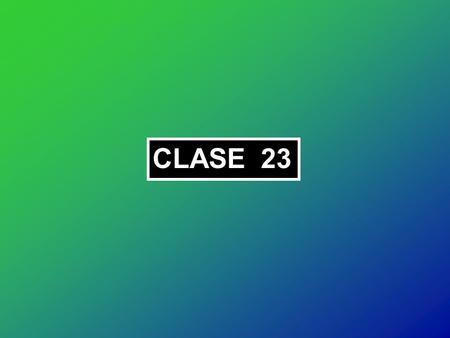 CLASE 23.