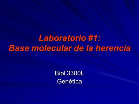 Laboratorio #1: Base molecular de la herencia
