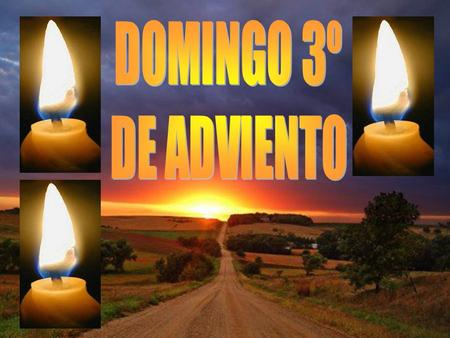DOMINGO 3º DE ADVIENTO.